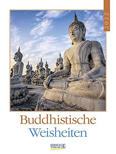 Buddhistische Weisheiten 2022: Literaturkalender / Literarischer Wochenkalender * 1 Woche 1 Seite * literarische Zitate und Bilder * 24 x 32 cm