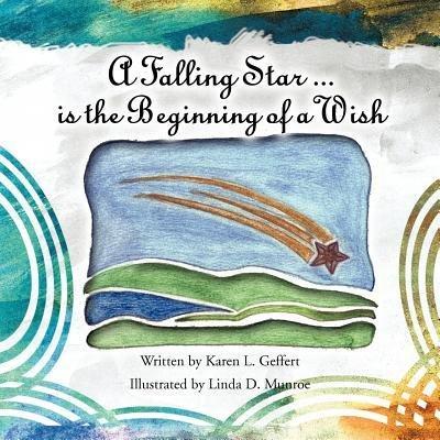 [ [ A FALLING STAR ...IS THE BEGINNING OF A WISH BY(GEFFERT, KAREN L )](AUTHOR)[PAPERBACK]