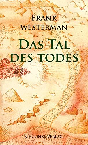 Das Tal des Todes: Eine Katastrophe und ihre Erfindung (Politik & Zeitgeschichte)