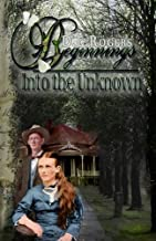 BEGINNINGS: Into the Unknown (THE WHITE OAKS SERIES) (Volume 1)
