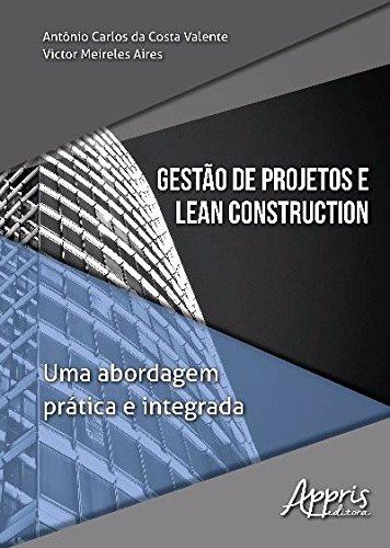 Gestão de Projetos e Lean Construction: uma Abordagem Prática e Integrada