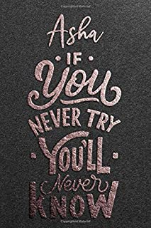Asha If You Never Try You Never Know: Motivational To Do Checklist Notebook / Journal Gifts for Daily Task Planner & Time ...
