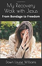My Recovery Walk with Jesus: From Bondage to Freedom