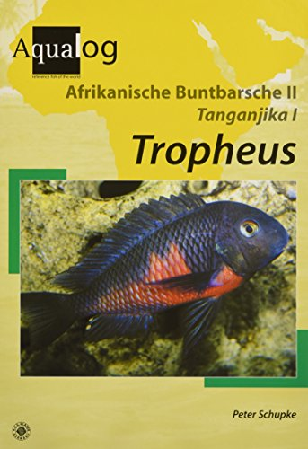 Tropheus (Afrikanische Buntbarsche II; Tanganjika 1): Die Arten der Gattung Tropheus (Aqualog Spezial)