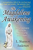 The Magdalene Awakening: Symbols and Synchronicity Heralding the Re-Emergence of the Divine Feminine