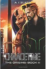 Chaacetime: The Origins - Book 3 Broché