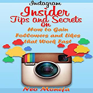 Instagram: Insider Tips and Secrets on How to Gain Followers and Likes that Work Fast cover art