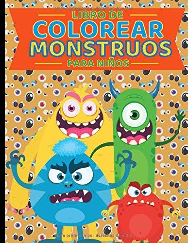Libro de Colorear Monstruos para Niños: de 4 a 8 años. Cuaderno para pintar y dibujar con colores los más monstruosos y bonitas criaturas fantásticas. ... 60 páginas de gran tamaño ideal para regalar