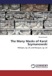 The Many Masks of Karol Szymanowski: Métopes, op. 29, and Masques, op. 34