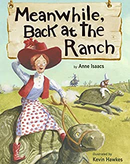 Meanwhile, Back at the Ranch by [Anne Isaacs, Kevin Hawkes]