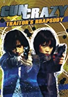 TRAITORS RHAPSODY-GUN CRAZY