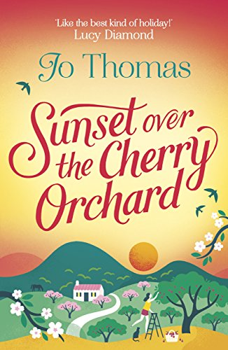Sunset over the Cherry Orchard: The feel-good summer read that's like the best kind of holiday (English Edition)