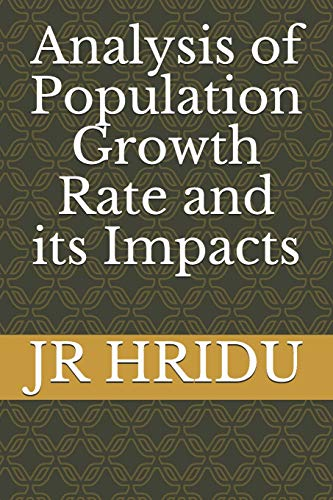 Compare Textbook Prices for Analysis of Population Growth Rate and its Impacts  ISBN 9798687648141 by HRIDU, JR