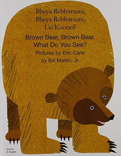 Brown Bear, Brown Bear, What Do You See? In Shona and English by Bill, Jr. Martin (2003-08-07)