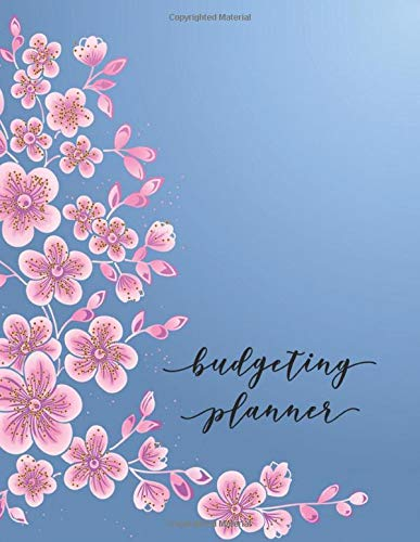 Budgeting Planner: Cherry Blossom Design Budget Planner for your Financial Life With Calendar 2018-2019 Beginner's Guide to Personal Money Management ... (Monthly Budget Planner and Bill Tracker)