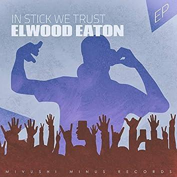 In Stick We Trust - EP