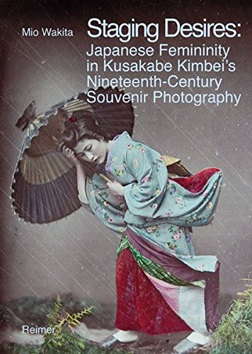 Staging Desires:: Japanese Femininity in Kusakabe Kimbei's Nineteenth Century Souvenir Photography