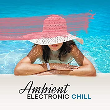 Ambient Electronic Chill