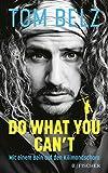 Do what you can't: Mit einem Bein auf den Kilimandscharo (German Edition)