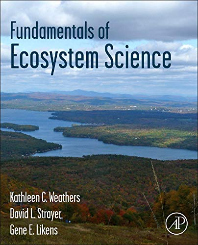 Compare Textbook Prices for Fundamentals of Ecosystem Science 1 Edition ISBN 9780120887743 by Weathers, Kathleen C.,Strayer, David L.,Likens, Gene E.