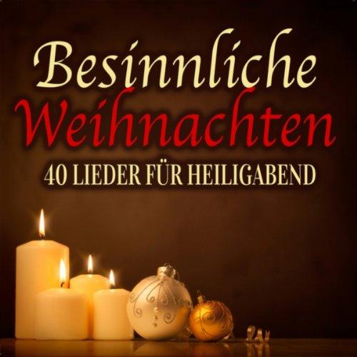 Besinnliche Weihnachten - 40 Lieder für Heiligabend