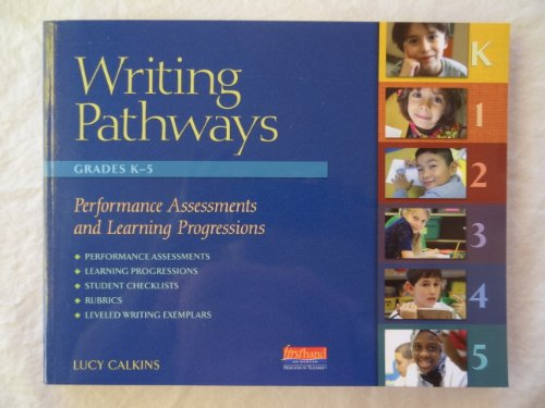 Writing Pathways Performance Assessments and Learning Progressions, K-5