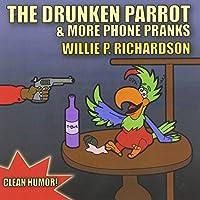 Drunken Parrot & More Phone Pranks