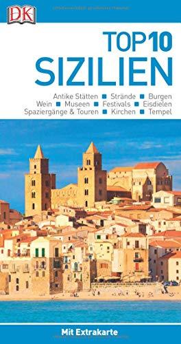 Top 10 Reiseführer Sizilien: mit Extra-Karte und kulinarischem Sprachführer zum Herausnehmen