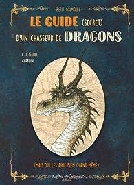 Le guide (secret) d'un chasseur de dragons par Patrick Jézéquel