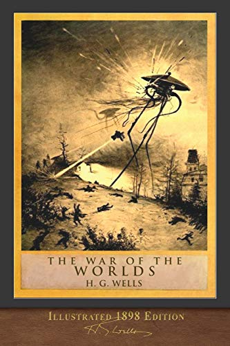 The War of the Worlds (Illustrated 1898 Edition): 100th Anniversary Collection