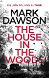 The House in the Woods (Atticus Priest Book 1) (English Edition)