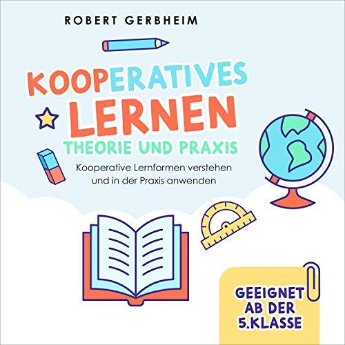 Kooperatives Lernen - Theorie und Praxis: Kooperative Lernformen verstehen und in der Praxis Anwenden Titelbild