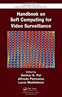 Handbook on Soft Computing for Video Surveillance (Chapman & Hall/CRC Cryptography and Network Security Series)