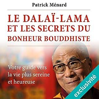 Couverture de Le dalaï-lama et les secrets du bonheur bouddhiste