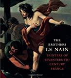 The Brothers Le Nain - Painters of Seventeenth-Century France