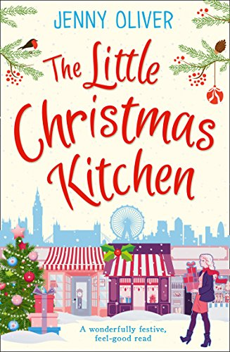 The Little Christmas Kitchen: A wonderfully festive, feel-good read by [Jenny Oliver]