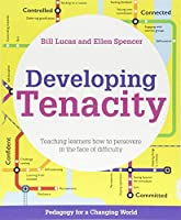 Developing Tenacity: Teaching Learners How to Persevere in the Face of Difficulty (Pedagogy for a Changing World)