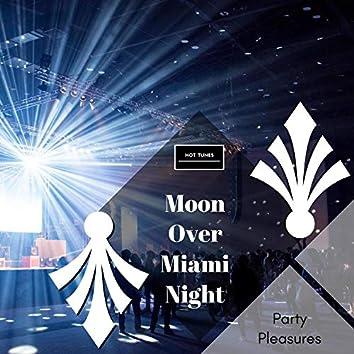 Moon Over Miami Night - Party Pleasures
