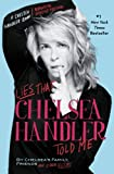 Lies That Chelsea Handler Told Me (A Chelsea Handler Book/Borderline Amazin)