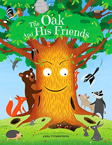 The Oak And His Friends: Funny & Touching Heart Read Aloud Story Book about Animals for Toddlers, Preschoolers, Kids Ages 3-7 Children's Bedtime Story Picture Books