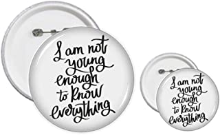 I Am Not Young Enouth to Know Everything Kit de broches pour badge
