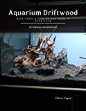 Aquarium Driftwood: Best Types & How to Use Them in Your Tank