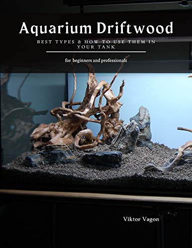 Aquarium Driftwood: Best Types & How to Use Them in Your Tank (English Edition)