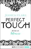 Perfect Touch - Intensiv: Roman (Billionaires and Bridesmaids 2)