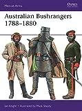 Australian Bushrangers 1788–1880 (Men-at-Arms)