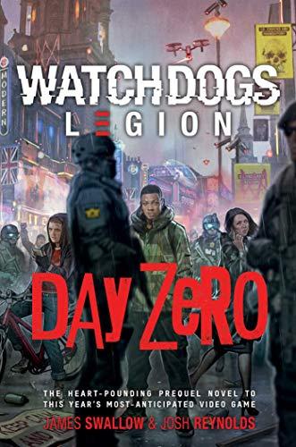 Day Zero: A Watch Dogs: Legion Novel