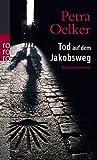 Petra Oelker: Tod auf dem Jakobsweg