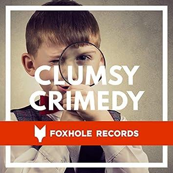 Clumsy Crimedy