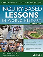 Inquiry-Based Lessons in World History, Grades 7-10: Early Humans to Global Expansion
