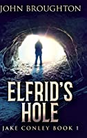 Elfrid's Hole: Large Print Hardcover Edition